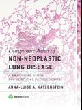 Diagnostic Atlas of Non-Neoplastic Lung Disease: A Practical Guide for Surgical Pathologists