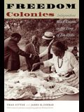 Freedom Colonies: Independent Black Texans in the Time of Jim Crow (Jack and Doris Smothers Series in Texas History, Life, and Culture (Paperback))