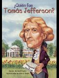 Quien Fue Tomas Jefferson? (Who Was Thomas Jefferson?)
