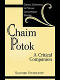 Chaim Potok: A Critical Companion
