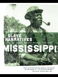 Mississippi Slave Narratives: Slave Narratives from the Federal Writers' Project 1936-1938