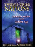 Twelve-Tribe Nations: Sacred Number and the Golden Age