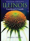 Illinois Gardener's Guide: Revised Edition