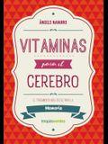 Vitaminas Para El Cerebro. Memoria