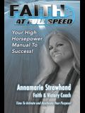 Faith At Full Speed: Activate And Achieve Your Dreams At Record Speed