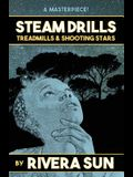 Steam Drills, Treadmills, and Shooting Stars - A Story of Our Times -