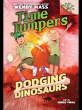 Dodging Dinosaurs: Branches Book (Time Jumpers #4) (Library Edition), Volume 4