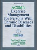 Acsm's Exercise Management for Persons with Chronic Diseases and Disabilities