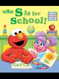 S Is for School! (Sesame Street): A Lift-The-Flap Board Book