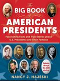 The Big Book of American Presidents: Fascinating Facts and True Stories about U.S. Presidents and Their Families