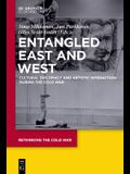 Entangled East and West: Cultural Diplomacy and Artistic Interaction During the Cold War