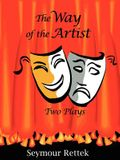 The Way of the Artist: Two Plays