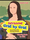 Advanced Grid by Grid Exercises for Young Artists: Drawing Book for Kids