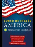 Curso de Inglés América. Smithsonian. Inglés En 100 Días / America English Course by Smithsonian
