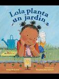 Lola Planta Un Jardín / Lola Plants a Garden
