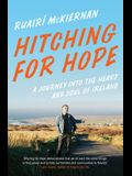Hitching for Hope: A Journey Into the Heart and Soul of Ireland