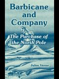 Barbicane and Company: The Purchase of the North Pole