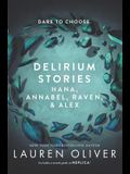 Delirium Stories: Hana, Annabel, Raven, and Alex