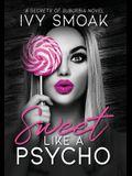 Sweet Like a Psycho