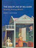 The Discipline of Religion: Structure, Meaning, Rhetoric