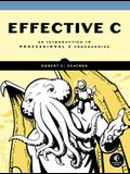 Effective C: An Introduction to Professional C Programming