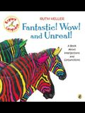 Fantastic! Wow! and Unreal! a Book about Interjections and Conunctions Trade Book