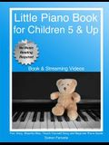 Little Piano Book: Fun, Easy, Step-By-Step, Teach-Yourself Song and Beginner Piano Guide (Book & Streaming Videos)