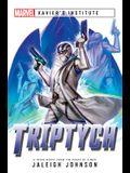 Triptych: A Marvel: Xavier's Institute Novel