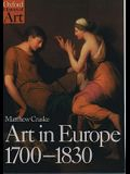 Art in Europe, 1700-1830: A History of the Visual Arts in an Era of Unprecedented Urban Economic Growth