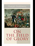 On the Field of Glory: Historical Novel