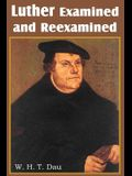 Luther Examined and Reexamined; A Review of Catholic Criticism and a Plea for Revaluation