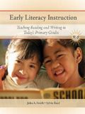 Early Literacy Instruction: Teaching Reading and Writing in Today's Primary Grades