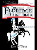 The Eldridge Conspiracy: Sir Kaye the Boy Knight Book 4