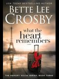 What the Heart Remembers: Memory House Collection, Book Three