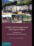 Conflict and Housing, Land and Property Rights: A Handbook on Issues, Frameworks, and Solutions