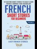 French Short Stories for Beginners: 10 Exciting Short Stories to Easily Learn French & Improve Your Vocabulary