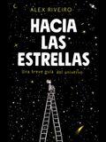 Hacia Las Estrellas / Towards the Stars