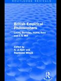 British Empirical Philosophers (Routledge Revivals): Locke, Berkeley, Hume, Reid and J. S. Mill. [an Anthology.]
