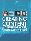 Creating Content: Maximizing Wikis, Widgets, Blogs, and More