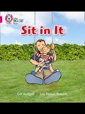 Sit in It