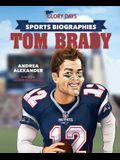 Glory Days Press Sports Biographies: Tom Brady