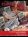 Food Lovers' Europe: A Celebration of Local Specialties, Recipes & Traditions