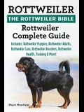 Rottweiler: The Rottweiler Bible: Rottweiler Complete Guide. Includes: Rottweiler Puppies, Rottweiler Adults, Rottweiler Care, Rot