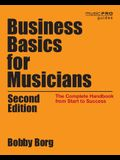 Business Basics for Musicians: The Complete Handbook from Start to Success, 2nd Edition