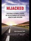 Hijacked: The Road to Single Payer in the Aftermath of Stolen Health Care Reform