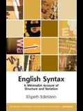 English Syntax: A Minimalist Account of Structure and Variation