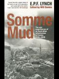 Somme Mud: The War Experiences of an Infantryman in France 1916-1919