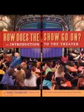 How Does the Show Go On?: An Introduction to the Theater