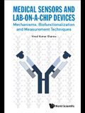 Medical Sensors and Lab-On-A-Chip Devices: Mechanisms, Biofunctionalization and Measurement Techniques