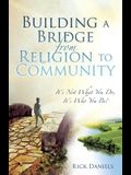 Building a Bridge from Religion to Community